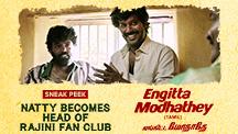 Natty Becomes Head Of Rajini Fan Club | Engitta Modhathey