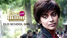 Old School Girl  | Tanu Weds Manu Returns