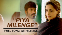 Piya Milenge - Full Song Lyrical Video | Raanjhanaa