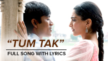 Tum Tak - Full Song Lyrical Video | Raanjhanaa