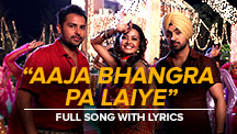 Aaja Bhangra Pa Laiye - Full Song With Lyrics | Saadi Love Story