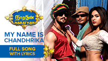 My Name is Chandhrika - Full Song With Lyrics | Narathan