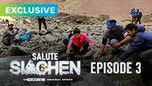 Episode 3   Salute Siachen