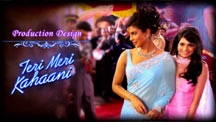 Production Design - Teri Meri Kahaani