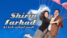 Watch Shirin Farhad Ki Toh Nikal Padi full movie Online - Eros Now