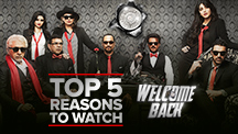 Top 5 Reasons to Watch Welcome Back