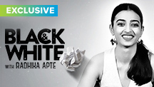 Exclusive - Black & White Interview With Radhika Apte