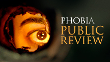 Phobia Public Review