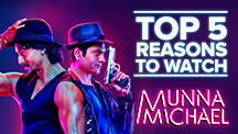 Top 5 Reasons to Watch Munna Michael