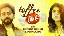 Toffee Time - Tahira Kashyap & Ayushmann Khurrana