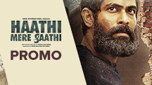 Haathi Mere Saathi - Promo