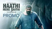 Haathi Mere Saathi - Promo 2