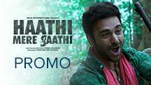 Haathi Mere Saathi - Comedy Promo