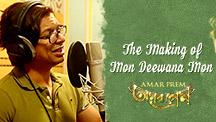 Making Of Mon Deewana Mon Song