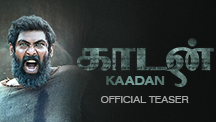 Kaadan - Official Teaser