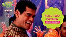 Full Too Fataka - Song Promo