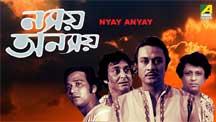 Watch Nyay Anyay - Bengali full movie Online - Eros Now