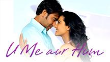 Watch U Me Aur Hum full movie Online - Eros Now