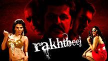 Watch Rakhtbeej full movie Online - Eros Now