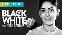 Catch Yami Gautam on Black & White - The Interview