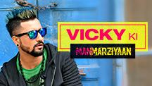 Vicky Ki Manmarziyaan
