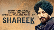 Jimmy Sheirgill Invites You To The Official Trailer Launch Of Shareek