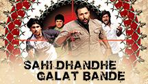 Watch Sahi Dhandhe Galat Bande full movie Online - Eros Now