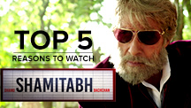 Top 5 Reasons to Watch Shamitabh