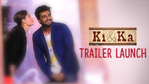 Trailer Launch of Ki And Ka With Kareena Kapoor, Arjun Kapoor and R.Balki!