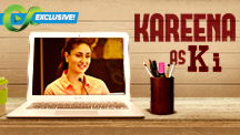 Exclusive - Kareena Kapoor As Ki