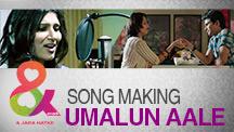 Behind The Scenes - Umalun Aale Song