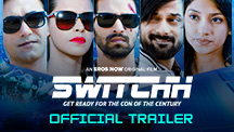 Switchh - Official Trailer