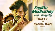 Natty vs Radha Ravi