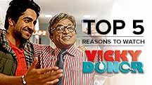 Top 5 Reasons to Watch Vicky Donor