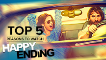 Top 5 Reasons to Watch Happy Ending