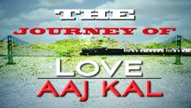 The Journey Of Love Aaj Kal