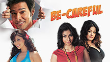 Watch Be-Careful full movie Online - Eros Now