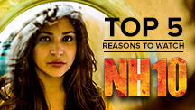 Top 5 Reasons To Watch NH10