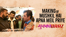 Making of Mushkil Hai Apna Meil Priye
