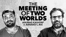 Aanand L Rai & Anurag Kashyap - Meeting of Two Worlds