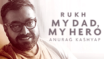 My Dad My Hero - Anurag Kashyap