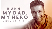 My Dad My Hero - Vicky Kaushal