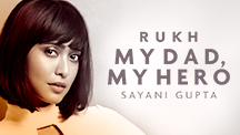 My Dad, My Hero - Sayani Gupta