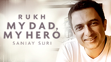 My Dad, My Hero - Sanjay Suri