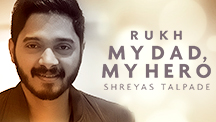 My Dad, My Hero - Shreyas Talpade
