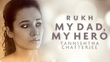 My Dad, My Hero - Tannishtha Chatterjee