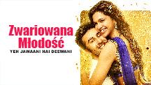 Watch Yeh Jawaani Hai Deewani - Polish full movie Online - Eros Now