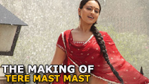 The Making Of Tere Mast Mast Song