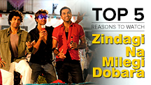 Top 5 Reasons to Watch Zindagi Na Milegi Dobara