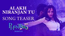 Alakh Niranjan Tu - Song Teaser